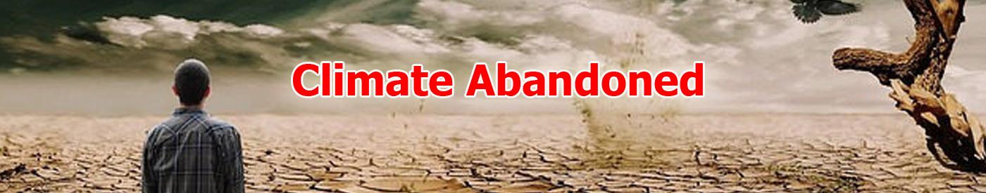 Climate Abandoned
